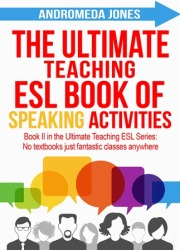 The ultimate teaching ESL/tefl book of speaking activities