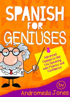 Spanish for Geniuses